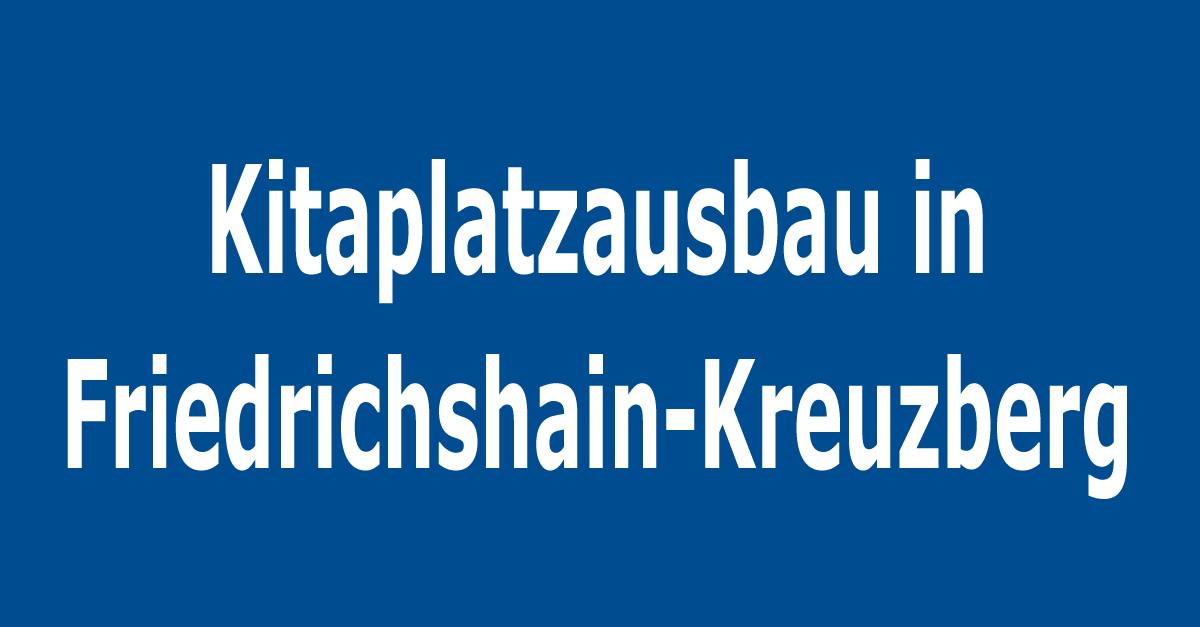 Kitaplatzausbau in Friedrichshain-Kreuzberg